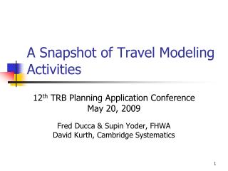A Snapshot of Travel Modeling Activities