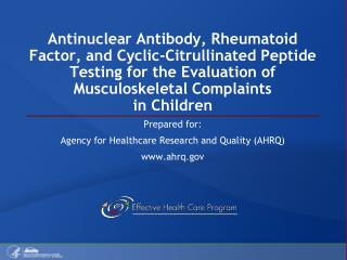 Antinuclear Antibody, Rheumatoid Factor, and Cyclic-Citrullinated Peptide Testing for the Evaluation of Musculoskeletal