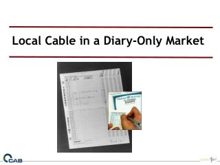 Local Cable in a Diary-Only Market