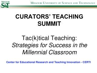 CURATORS  TEACHING SUMMIT  Tacktical Teaching: Strategies for Success in the Millennial Classroom