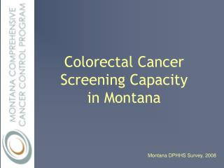 Colorectal Cancer Screening Capacity  in Montana