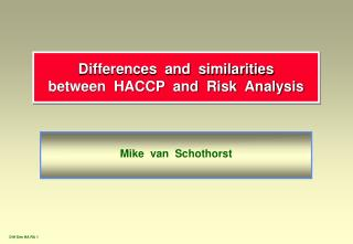 Differences  and  similarities between  HACCP  and  Risk  Analysis