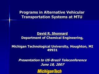 Programs in Alternative Vehicular Transportation Systems at MTU