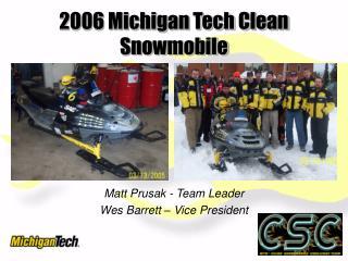 2006 Michigan Tech Clean Snowmobile