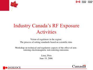 Industry Canada s RF Exposure Activities