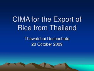 CIMA for the Export of Rice from Thailand