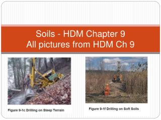 Soils - HDM Chapter 9 All pictures from HDM Ch 9