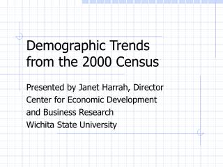 Demographic Trends  from the 2000 Census