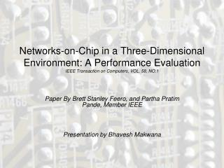 Networks-on-Chip in a Three-Dimensional Environment: A Performance Evaluation IEEE Transaction on Computers, VOL. 58, NO