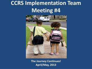 CCRS Implementation Team Meeting 4