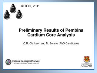 Preliminary Results of Pembina Cardium Core Analysis  C.R. Clarkson and N. Solano PhD Candidate