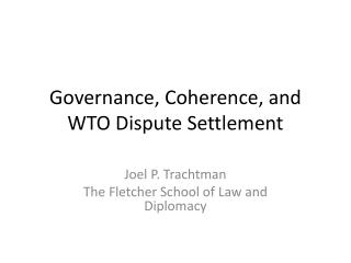 Governance, Coherence, and WTO Dispute Settlement