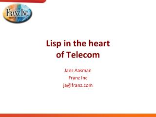 Lisp in the heart of Telecom