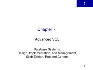 Advanced SQL  Database Systems:  Design, Implementation, and Management, Sixth Edition, Rob and Coronel