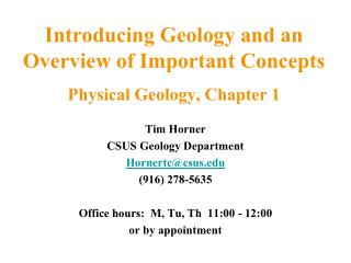 Introducing Geology and an Overview of Important Concepts  Physical Geology, Chapter 1