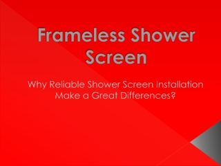 Why Reliable Shower Screen Installation Make a Great Differe