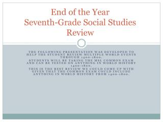 End of the Year  Seventh-Grade Social Studies Review