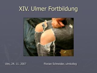 XIV. Ulmer Fortbildung