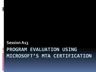 Program Evaluation Using Microsoft s MTA Certification
