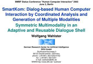 German Research Center for Artificial Intelligence DFKI GmbH  Stuhlsatzenhausweg 3 66123 Saarbruecken, Germany phone: 49