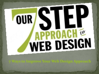 7 Ways to Improve Your Web Design Approach