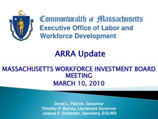 ARRA Update  MASSACHUSETTS WORKFORCE INVESTMENT BOARD MEETING MARCH 10, 2010
