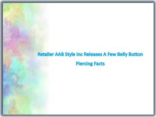 Retailer AAB Style Inc Releases A Few Belly Button Piercing