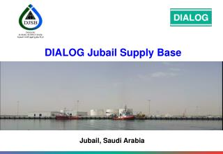 DIALOG Jubail Supply Base