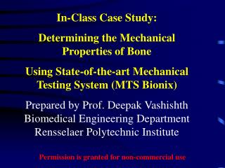 In-Class Case Study: Determining the Mechanical Properties of Bone  Using State-of-the-art Mechanical Testing System MTS