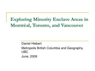 Exploring Minority Enclave Areas in Montr al, Toronto, and Vancouver