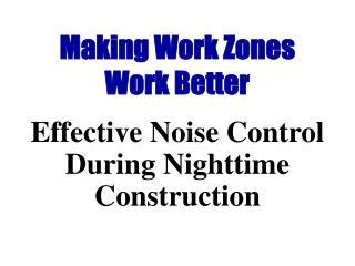 Making Work Zones Work Better