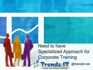 Need to have Specialized Approach for Corporate Training