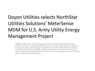 Doyon Utilities selects NorthStar Utilities Solutions' MeterSense MDM for U.S. Army Utility Energy Management Project
