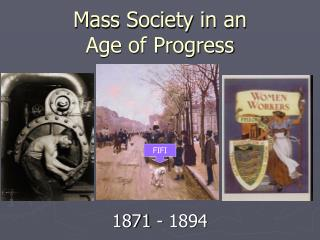 Mass Society in an  Age of Progress