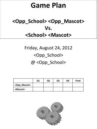 Game Plan  Opp_School Opp_Mascot Vs. School Mascot