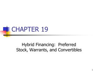 Hybrid Financing:  Preferred Stock, Warrants, and Convertibles