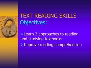TEXT READING SKILLS Objectives: