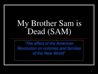 My Brother Sam is Dead SAM