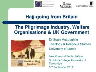 Hajj-going from Britain   The Pilgrimage Industry, Welfare Organisations  UK Government