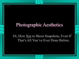 Photographic Aesthetics