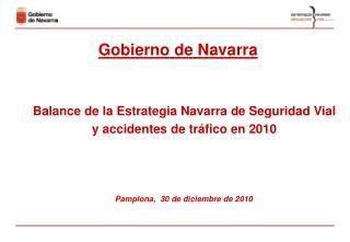 Balance de la Estrategia Navarra de Seguridad Vial y accidentes de tr fico en 2010