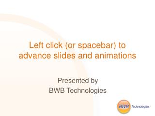 Left click or spacebar to advance slides and animations