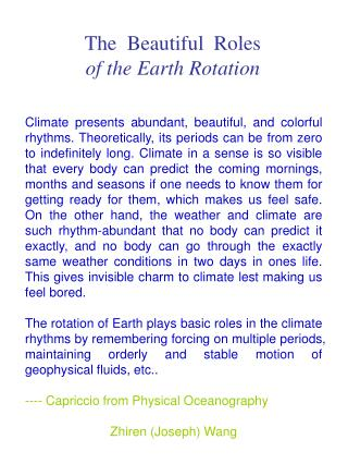 The  Beautiful  Roles   of the Earth Rotation