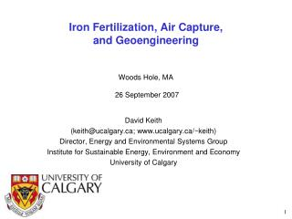 Iron Fertilization, Air Capture, and Geoengineering    Woods Hole, MA   26 September 2007