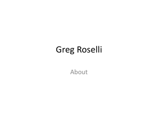 Greg Roselli-About