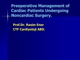 Preoperative Management of Cardiac Patients Undergoing Noncardiac Surgery.
