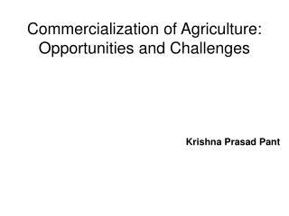 Commercialization of Agriculture: Opportunities and Challenges
