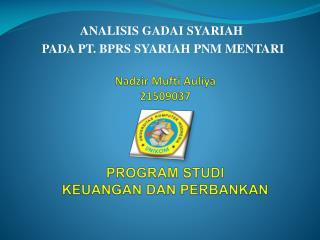 Nadzir Mufti Auliya 21509037   PROGRAM STUDI KEUANGAN DAN PERBANKAN