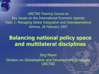 Balancing national policy space and multilateral disciplines