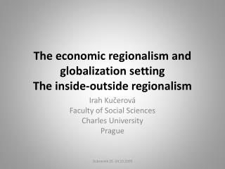 The economic regionalism and globalization setting The inside-outside regionalism